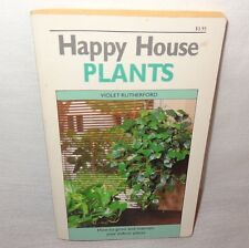 Happy House Plants Violet Rutherford 1986 How to Grow Maintain Indoor