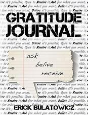Gratitude Journal : The Only One Way to Get More Is to Be Grateful for What...