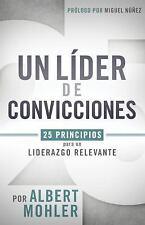 Un Lider de Convicciones: 25 Principios Para Un Liderazgo Relevante (Paperback o