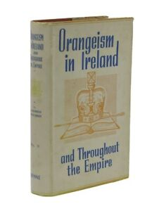 Orangeism in Ireland and throughout the Empire, Volume Two: Period 1828-1938.