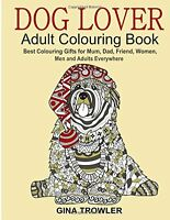 Dog Lover Adult Colouring Book Colouring Gifts for Mum, Dad, Friend, Women, Men