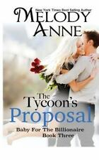 Baby for the Billionaire Ser.: The Tycoon's Proposal Bk. 3 by Melody Anne...
