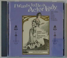 I WANTS TO BE A ACTOR LADY & Other Hits From Early Musical Comedies-LIKE NEW-CD