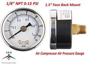 "Air Compressor Pressure/Hydraulic Gauge 1.5"" Face Back Mount 1/8"" NPT 0-15 PSI"