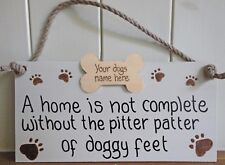 A home is not complete without the pitter patter of ANY BREED feet, Personalised