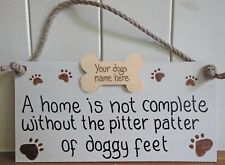 a Home Is Not Complete Without The Pitter Patter of Any Breed Feet Personalised