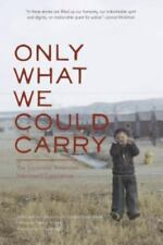 Only What We Could Carry: The Japanese American Internment Experience, Lawson Fu
