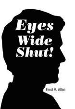 Eyes Wide Shut! by Errol V. Allen (2011, Hardcover)