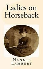 Ladies on Horseback by Nannie Lambert (2015, Paperback)