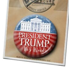 President Donald Trump Button - He's Hired - Inauguration Memorabilia