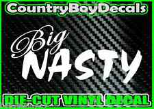 Big Nasty VINYL DECAL STICKER Car Truck Turbo Boosted 4X4 Diesel Funny Boost
