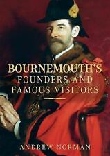 Bournemouth's Founders and Famous Visitors, Norman, Andrew, Good, Paperback