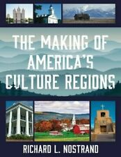 The Making of Americas Culture Regions by Richard L Nostrand (Pd