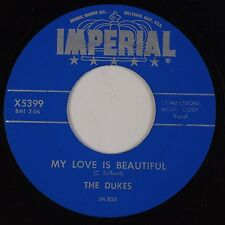 THE DUKES: My Love is Beautiful / I Was A Fool IMPERIAL Doo Wop 45 VG++ RE