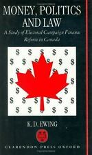 Money, Politics, and Law: A Study of Electoral Campaign Finance Reform in Canada