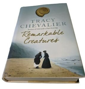 Remarkable Creatures by Tracy Chevalier HARDBACK Novel Book VGC