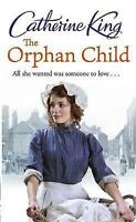 """AS NEW"" The Orphan Child, King, Catherine, Book"