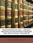 Proceedings of the ... Annual Meeting of the North Carolina Bar Association, Vol