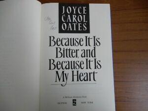 Because It Is Bitter & Because It Is My Heart by Joyce Carol Oates SIGNED 1st Ed