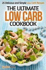The Ultimate Low Carb cookbook: 25 Delicious and Simple Low Carb Recipes (A guid