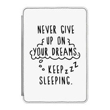 Never Give Up On Your Dreams Keep Sleeping Case Cover for Kindle Paperwhite
