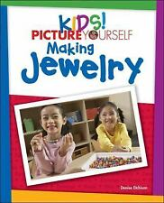 NEW - Kids!: Picture Yourself Making Jewelry by Etchison, Denise