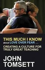 This Much I Know About Love Over Fear ... : Creating A Culture For Truly Great T