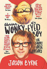 ADVENTURES OF A WONKY-EYED BOY - by Jason Byrne (PAPERBACK BOOK) ** BRAND NEW **