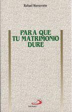 PARA QUE TU MATRIMONIO DURE - RAFAEL NAVARRETE