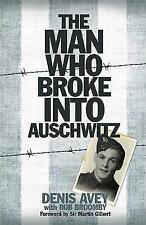 The Man Who Broke into Auschwitz by Rob Broomby, Denis Avey (Hardback, 2011)