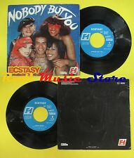 LP 45 7'' ECSTASY Nobody but you Love's music 1977 france FORMULE 1 no cd mc dvd