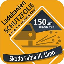 Skoda Fabia III/3 Limo. Lackschutzfolie Ladekantenschutz Folie Auto Schutzfolie