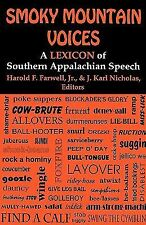 Smoky Mountain Voices: A Lexicon of Southern Appalachian Speech Based on the Res
