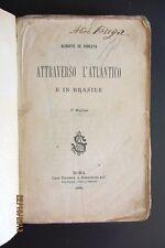 ATTRAVERSO L'ATLANTICO E IN BRASILE Alberto De Foresta 1884 viaggi immigrazione