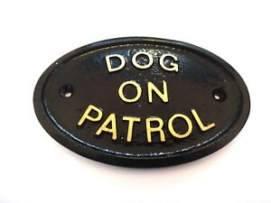 DOG ON PATROL HOUSE DOOR PLAQUE WALL SIGN GARDEN  BLACK /GOLD RAISED LETTERS