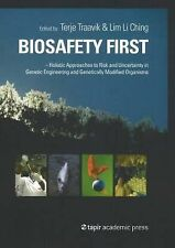 Biosafety First Holistic Approaches to Risk and Uncertainty in Genetic Engineer