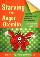 Starving the Anger Gremlin for Children Aged 5-9 A Cognitive Be... 9781849054935