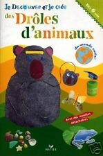 JE DECOUVRE ET JE CREE DES DROLES D'ANIMAUX - ED
