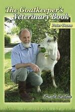 Goatkeeper's Veterinary Book by Peter Dunn (4th Edition, Hardcover)