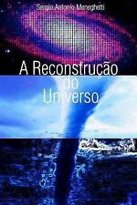 A Reconstrução Do Universo by Sergio Meneghetti (2016, Paperback)