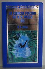 LA CIENCIA FICCION DE H.G. WELLS  II - BIBLIOTECA DE CIENCIA FICCION - 100