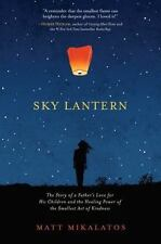 Sky Lantern: The Story of a Father's Love for His Children and the Healing Power