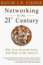 Networking in the 21st Century: Why Your Network Sucks and What to Do about It (