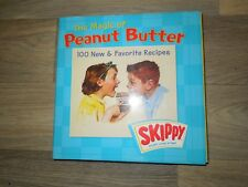 The Magic of Peanut Butter : 100 New and Favorite Recipes by Skippy by Skippy Pr