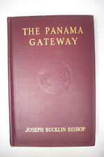 1913 First Edition THE PANAMA GATEWAY - Canal-History-Construction - Illustrated