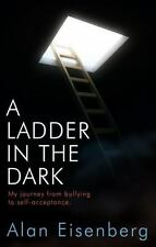A Ladder in the Dark: My Journey from Bullying to Self-Acceptance (Paperback or