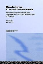 RoutledgeCurzon Studies in the Growth Economies of Asia: Manufacturing...