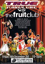 FRUIT CLUB TRUE HARDCORE Rave Flyer Flyers A4 16/12/05 The Brunel Rooms Swindon