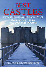 Best Castles, England, Scotland, Ireland, Wales: Over 100 Castles to Discover an