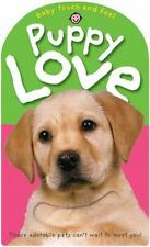 Baby Touch and Feel Puppy Love Priddy Books Big Ideas For Little People Infants